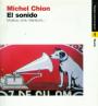 El sonido. Música, cine, literatura… – CHION,M.