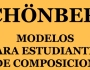 Modelos para Estudiantes de Composición – SCHOENBERG,A.